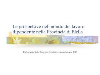 Le prospettive nel mondo del lavoro dipendente nella Provincia di Biella
