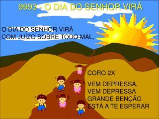 CORO 2X VEM DEPRESSA,     VEM DEPRESSA GRANDE BENÇÃO  ESTÁ A TE ESPERAR