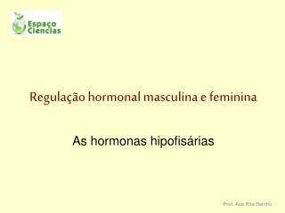 Regulação hormonal masculina e feminina
