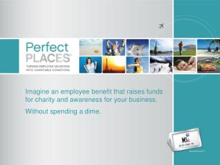 Imagine an employee benefit that raises funds  for charity and awareness for your business.