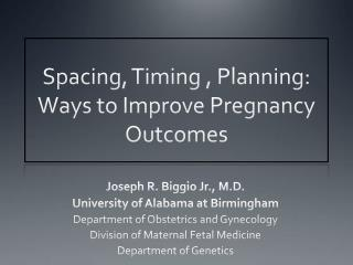 Spacing, Timing , Planning: Ways to Improve Pregnancy Outcomes