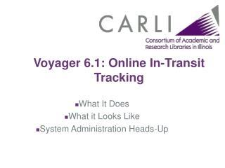Voyager 6.1: Online In-Transit Tracking