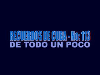 RECUERDOS DE CUBA - No: 113