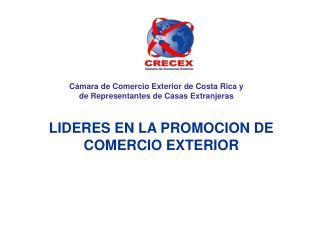 Cámara de Comercio Exterior de Costa Rica y     de Representantes de Casas Extranjeras
