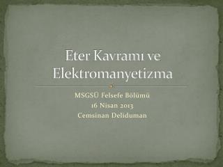 Eter Kavram ı ve Elektromanyetizma
