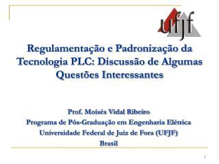Regulamentação e Padronização da Tecnologia PLC: Discussão de Algumas Questões Interessantes