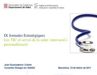 IX Jornades Estrat�giques  Les TIC al servei de la salut: innovaci� i personalitzaci�