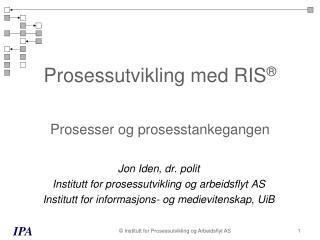 Prosessutvikling med RIS    Prosesser og prosesstankegangen
