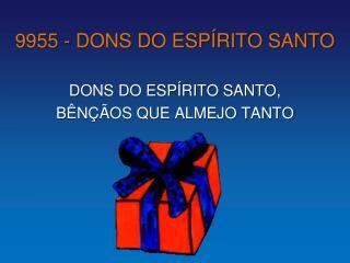 9955 - DONS DO ESPÍRITO SANTO