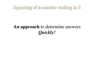 Squaring of a number ending in 5