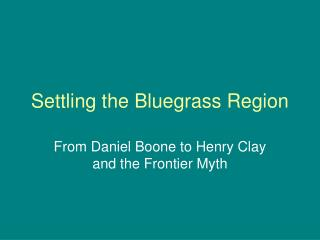 Settling the Bluegrass Region