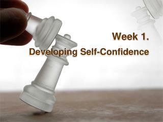 Week 1. Developing Self-Confidence