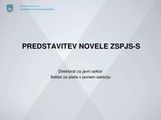 PREDSTAVITEV NOVELE ZSPJS-S