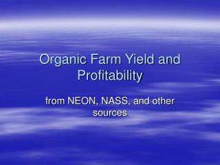 Organic Farm Yield and Profitability