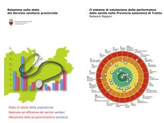 Stato di salute  della popolazione Gestione ed efficienza dei servizi  sanitari