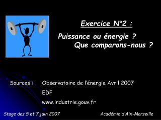 Exercice N°2: Puissance ou énergie ?  Que comparons-nous ?