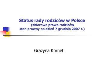Status rady rodziców w Polsce   (zbiorowe prawa rodziców  stan prawny na dzień 7 grudnia 2007 r.)