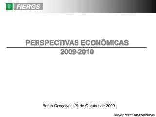 PERSPECTIVAS ECONÔMICAS 2009-2010