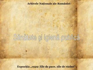 Arhivele Na ţ ionale ale  României