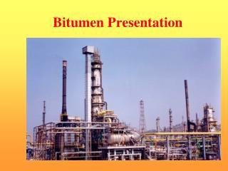 Bitumen Presentation