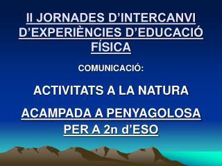 II JORNADES D'INTERCANVI D'EXPERIÈNCIES D'EDUCACIÓ FÍSICA
