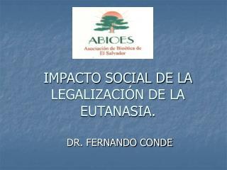 IMPACTO SOCIAL DE LA LEGALIZACIÓN DE LA EUTANASIA.