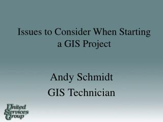 Issues to Consider When Starting a GIS Project