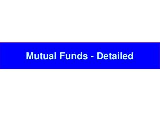 Mutual Funds - Detailed