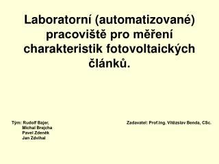 Laboratorní (automatizované) pracoviště pro měření charakteristik fotovoltaických článků.