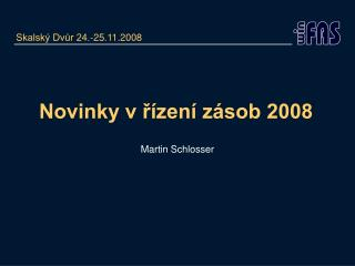 Novinky v ?�zen� z�sob 2008