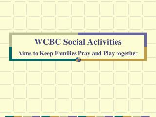 WCBC Social Activities Aims to Keep Families Pray and Play together