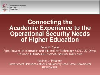 Connecting the  Academic Experience to the Operational Security Needs  of Higher Education