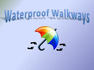 Waterproof Walkways
