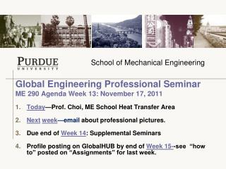 Global Engineering Professional Seminar  ME 290 Agenda Week 13: November 17, 2011