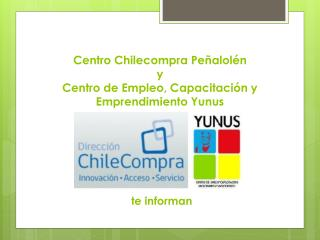 Centro Chilecompra Peñalolén  y Centro de Empleo, Capacitación y Emprendimiento Yunus te informan