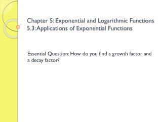 Chapter 5: Exponential and Logarithmic Functions 5.3: Applications of Exponential Functions