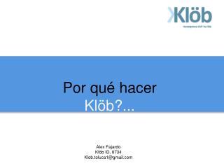 Por qu� hacer  Kl�b?...