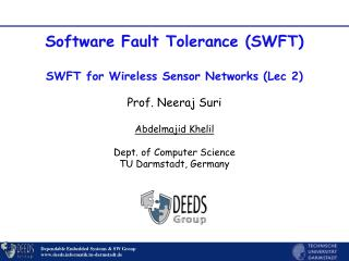Software Fault Tolerance (SWFT) SWFT for Wireless Sensor Networks (Lec 2)