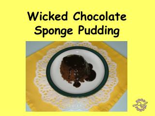 Wicked Chocolate Sponge Pudding