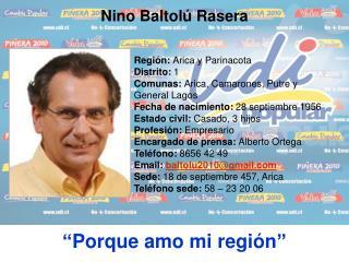 Región:  Arica y Parinacota Distrito:  1 Comunas:  Arica, Camarones, Putre y General Lagos