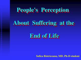People's  Perception   About  Suffering  at the  End of Life