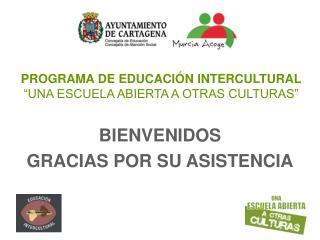 """PROGRAMA DE EDUCACIÓN INTERCULTURAL """"UNA ESCUELA ABIERTA A OTRAS CULTURAS"""""""