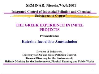 THE GREEK EXPERIENCE IN IMPEL PROJECTS Presentation by: Katerina Iacovidou-Anastasiadou
