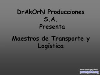 DrAkOrN Producciones S.A.  Presenta