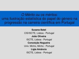 Susana Batel  CIS/ISCTE, Lisboa - Portugal João Oliveira  ISCTE, Lisboa - Portugal