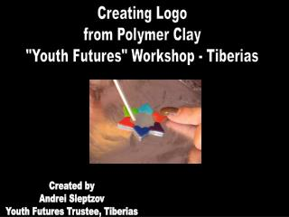 "Creating Logo from Polymer Clay ""Youth Futures"" Workshop - Tiberias"