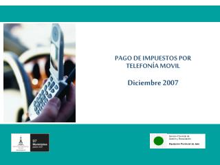 PAGO DE IMPUESTOS POR TELEFONÍA MOVIL Diciembre 2007