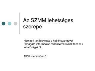 Az SZMM lehetséges szerepe