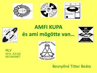 AMFI KUPA  és ami mögötte van…