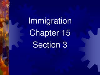 Immigration  Chapter 15  Section 3
